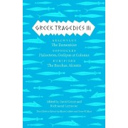 Greek Tragedies 3. Aeschylus: The Eumenides; Sophocles: Philoctetes, Oedipus at Colonus; Euripides: The Bacchae, Alcestis, Paperback/***