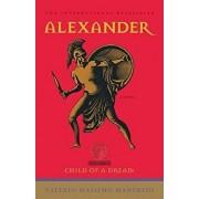 Alexander: Child of a Dream, Paperback/Valerio Massimo Manfredi
