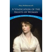 A Vindication of the Rights of Woman, Paperback/Mary Wollstonecraft