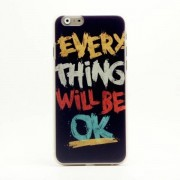 39 Everything Will Be OK Cover iPhone 6