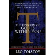 The Kingdom of God Is Within You, Paperback/Leo Tolstoy