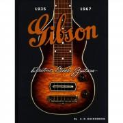 Hal Leonard - A.R. Duchossoir: Gibson Electric Steel Guitars