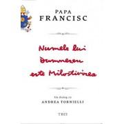 Numele lui Dumnezeu este Milostivirea. Un dialog cu Andrea Tornielli/Papa Francisc