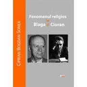 Fenomenul religios la Blaga si Cioran, editia a doua - Sonea, Ciprian.