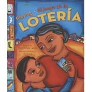 Playing Loteria / El Juego de La Loteria (Bilingual): El Juego de La Loteria, Hardcover