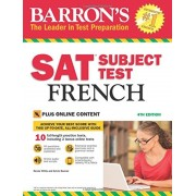 Barron's SAT Subject Test French, 4th Edition: With Bonus Online Tests, Paperback
