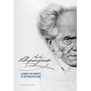Lumea ca vointa si reprezentare 1+2 - Arthur Schopenhauer