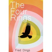 The Four Rings: New and Selected Poems, Paperback/Fred Dings