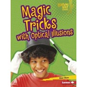 Magic Tricks with Optical Illusions/Elsie Olson