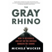 The Gray Rhino, Paperback/Michele Wucker