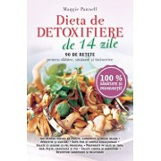 Dieta de detoxifiere in 14 zile. 90 de retete pentru slabire, sanatate si intinerire/Maggie Pannell
