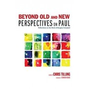 Beyond Old and New Perspectives on Paul: Reflections on the Work of Douglas Campbell, Paperback/Chris Tilling