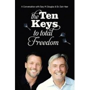 The Ten Keys to Total Freedom, Paperback/Gary M. Douglas