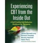 Experiencing CBT from the Inside Out by James Bennett-Levy