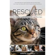 Rescued Volume 2: The Healing Stories of 12 Cats, Through Their Eyes, Paperback/Janiss Garza