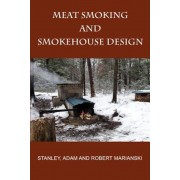 Meat Smoking and Smokehouse Design, Paperback
