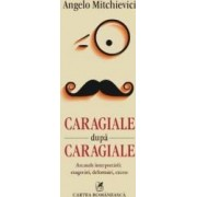 Caragiale dupa Caragiale - Angelo Mitchievici