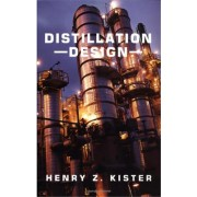Distillation Design (Kister Henry Z. (Principle Process Engineer C.F. Braun and Company Alhambra California USA))(Cartonat) (9780070349094)