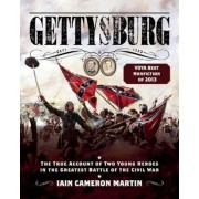 Gettysburg: The True Account of Two Young Heroes in the Greatest Battle of the Civil War, Paperback