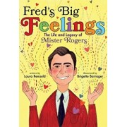 Fred's Big Feelings: The Life and Legacy of Mister Rogers, Hardcover/Laura Renauld