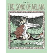 The Song of Aglaia, Hardcover