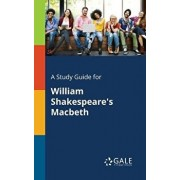 A Study Guide for William Shakespeare's Macbeth, Paperback/Cengage Learning Gale