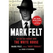 Mark Felt: The Man Who Brought Down the White House, Paperback