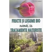 Fructe si legume bio numai cu tratamente naturiste - Philippe Asseray
