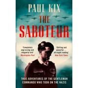 Saboteur. True Adventures of the Gentleman Commando Who Took on the Nazis, Paperback/Paul Kix