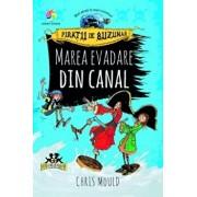 Piratii de buzunar. Marea evadare din canal (vol.II)/Chris Mould