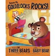 Believe Me, Goldilocks Rocks!. The Story of the Three Bears as Told by Baby Bear, Paperback/Nancy Loewen