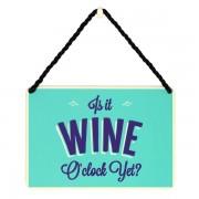 hang-ups! - tinnen bordje - is it wine o'clock yet
