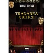 Tradarea criticii. Editia a II-a/Nicolae Breban