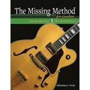 The Missing Method for Guitar: The Open Position, Paperback/Christian J. Triola