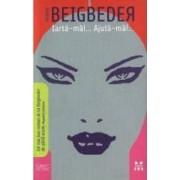 Iarta-ma... Ajuta-ma - Frederic Beigbeder