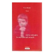 Sans images, le monde est sourd... - Luce Michel - Livre