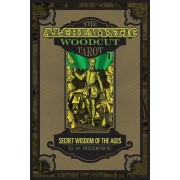The Alchemystic Woodcut Tarot: Secret Wisdom of the Ages, Hardcover