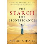 The Search for Significance: Seeing Your True Worth Through God's Eyes, Paperback