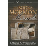 Book of Mormon Miracle: 25 Reasons to Believe, Paperback/Randal A. Wright