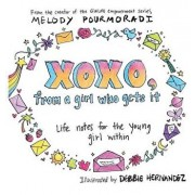Xoxo, from a Girl Who Gets It: Life Notes for the Young Girl Within, Hardcover/Melody Pourmoradi