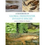 A Handbook of Global Freshwater Invasive Species