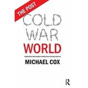 Post Cold War World. Turbulence and Change in World Politics Since the Fall, Paperback/Michael Cox