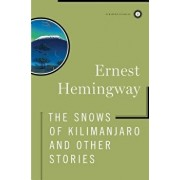 The Snows of Kilimanjaro and Other Stories, Hardcover/Ernest Hemingway