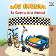 Las Ruedas - La Carrera de la Amistad: The Wheels - The Friendship Race - Spanish Edition, Paperback/Kidkiddos Books