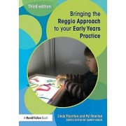 Bringing the Reggio Approach to Your Early Years Practice by Linda ...