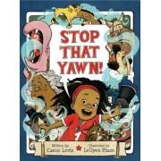 Stop That Yawn!, Hardcover