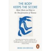 Body Keeps the Score - Mind, Brain and Body in the Transformation of Trauma (Van der Kolk Bessel A.)(Paperback) (9780141978611)