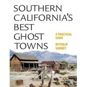 Southern California's Best Ghost Towns: A Practical Guide, Paperback