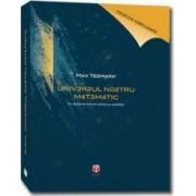 Universul nostru matematic - Max Tegmark