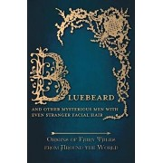 Bluebeard - And Other Mysterious Men with Even Stranger Facial Hair (Origins of Fairy Tales from Around the World), Hardcover/Amelia Carruthers